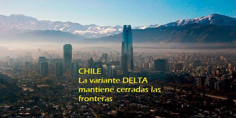 Visado Chile: La variante Delta mantiene cerradas las fronteras